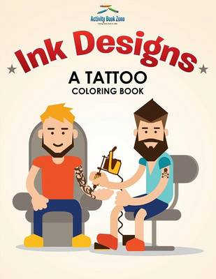 Ink Designs: A Tattoo Coloring Book (Paperback)
