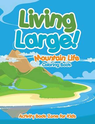 Living Large! Mountain Life Coloring Book (Paperback)