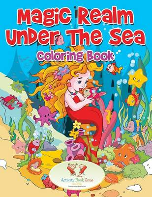 Magic Realm Under the Sea Coloring Book (Paperback)