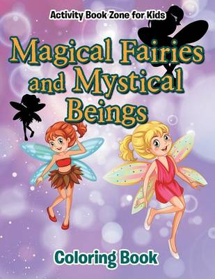 Magical Fairies and Mystical Beings Coloring Book (Paperback)