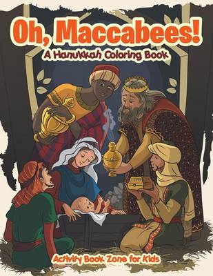 Oh, Maccabees! a Hanukkah Coloring Book (Paperback)