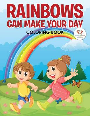 Rainbows Can Make Your Day Coloring Book (Paperback)