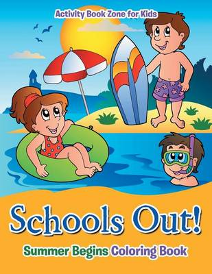 Schools Out! Summer Begins Coloring Book (Paperback)