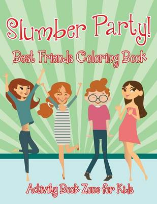Slumber Party! Best Friends Coloring Book (Paperback)
