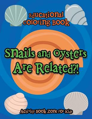 Snails and Oysters Are Related?! Educational Coloring Book (Paperback)