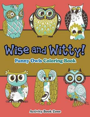 Wise and Witty! Funny Owls Coloring Book (Paperback)