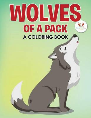 Wolves of a Pack: A Coloring Book (Paperback)