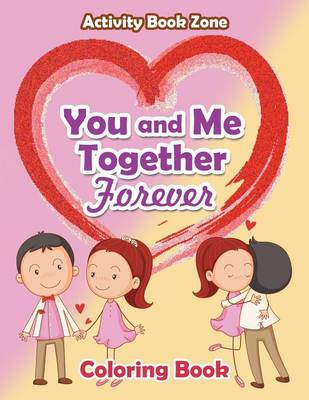 You and Me Together Forever Coloring Book (Paperback)
