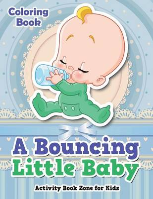 A Bouncing Little Baby Coloring Book (Paperback)