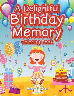 A Delightful Birthday Memory Coloring Book (Paperback)