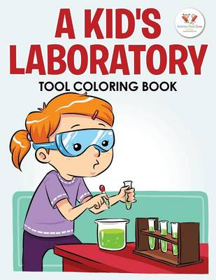 A Kid's Laboratory Tool Coloring Book (Paperback)
