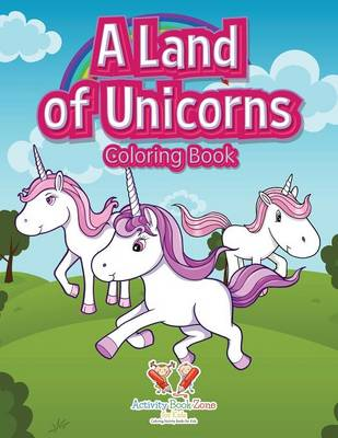 A Land of Unicorns Coloring Book (Paperback)