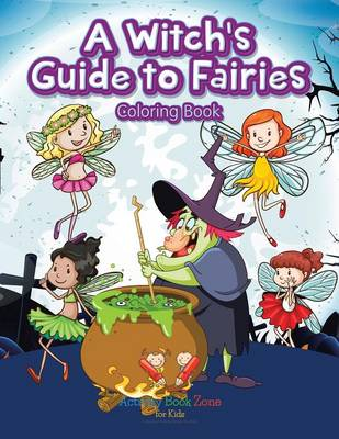 A Witch's Guide to Fairies Coloring Book (Paperback)