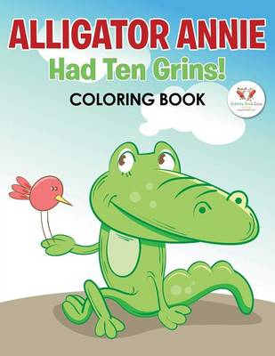 Alligator Annie Had Ten Grins! Coloring Book (Paperback)