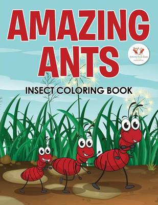 Amazing Ants Insect Coloring Book (Paperback)