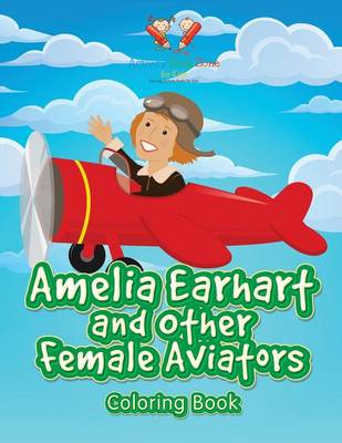 Amelia Earhart and Other Female Aviators Coloring Book (Paperback)