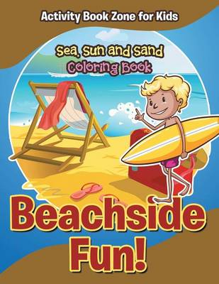 Beachside Fun! Sea, Sun and Sand Coloring Book (Paperback)