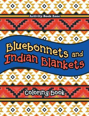 Bluebonnets and Indian Blankets Coloring Book (Paperback)