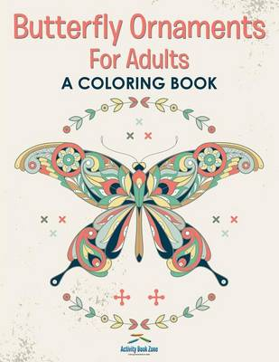 Butterfly Ornaments for Adults, a Coloring Book (Paperback)