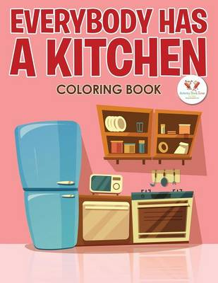 Everybody Has a Kitchen Coloring Book (Paperback)