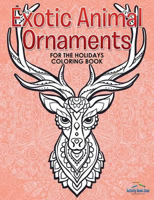 Exotic Animal Ornaments for the Holidays Coloring Book (Paperback)