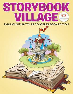 Storybook Village: Fabulous Fairy Tales Coloring Book Edition (Paperback)
