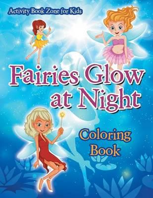 Fairies Glow at Night Coloring Book (Paperback)