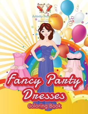 Fancy Party Dresses Coloring Book (Paperback)