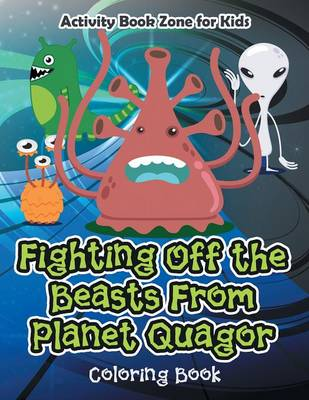 Fighting Off the Beasts from Planet Quagor Coloring Book (Paperback)