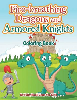 Fire-Breathing Dragons and Armored Knights Coloring Book (Paperback)
