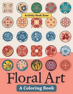 Floral Art, a Coloring Book (Paperback)