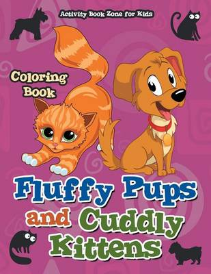 Fluffy Pups and Cuddly Kittens Coloring Book (Paperback)