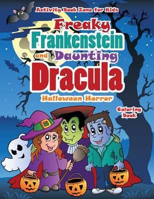 Freaky Frankenstein and Daunting Dracula Halloween Horror Coloring Book (Paperback)