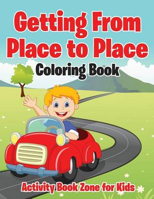 Getting from Place to Place Coloring Book (Paperback)