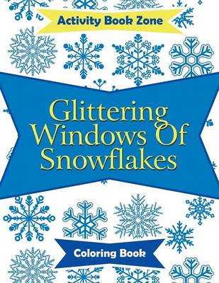 Glittering Windows of Snowflakes Coloring Book (Paperback)