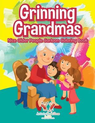 Grinning Grandmas: Nice Older People Cartoon Coloring Book (Paperback)
