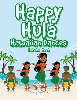 Happy Hula Hawaiian Dances Coloring Book (Paperback)