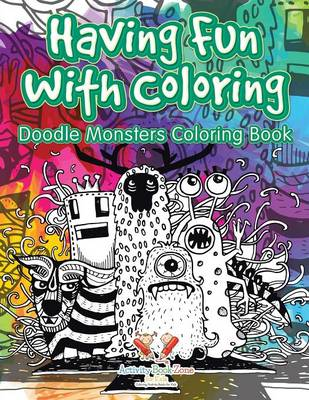 Having Fun with Coloring, Doodle Monsters Coloring Book (Paperback)