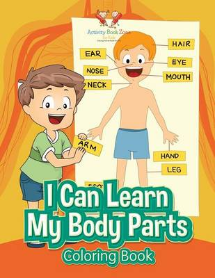 I Can Learn My Body Parts Coloring Book (Paperback)