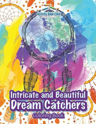 Intricate and Beautiful Dream Catchers Coloring Book (Paperback)