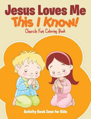 Jesus Loves Me, This I Know! Church Fun Coloring Book (Paperback)