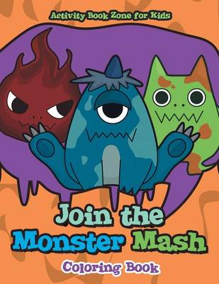 Join the Monster MASH Coloring Book (Paperback)