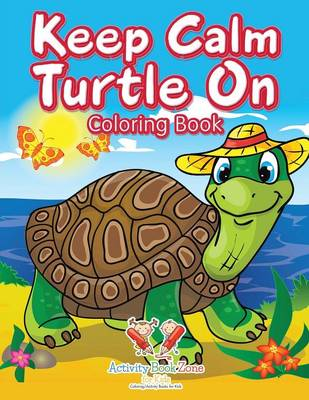 Keep Calm Turtle on Coloring Book (Paperback)