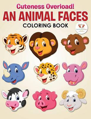 Cuteness Overload! an Animal Faces Coloring Book (Paperback)