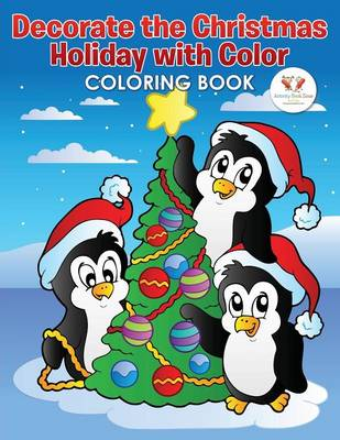 Decorate the Christmas Holiday with Color Coloring Book (Paperback)