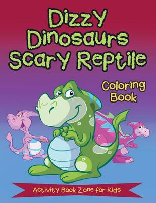 Dizzy Dinosaurs Scary Reptile Coloring Book (Paperback)