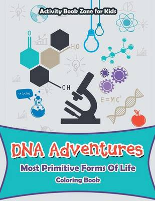 DNA Adventures: Most Primitive Forms of Life Coloring Book (Paperback)