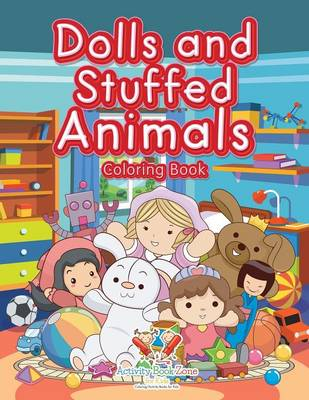 Dolls and Stuffed Animals Coloring Book (Paperback)