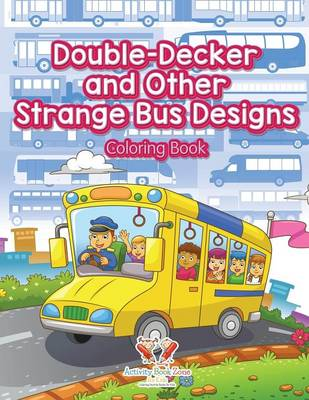 Double-Decker and Other Strange Bus Designs Coloring Book (Paperback)
