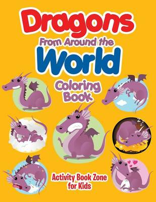 Dragons from Around the World Coloring Book (Paperback)